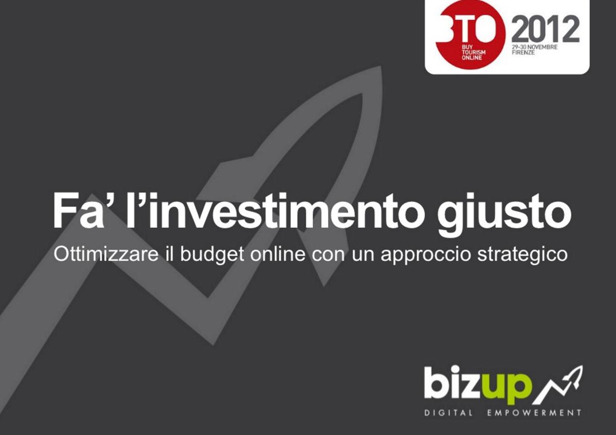 Come ottimizzare gli investimenti online – BTO2012