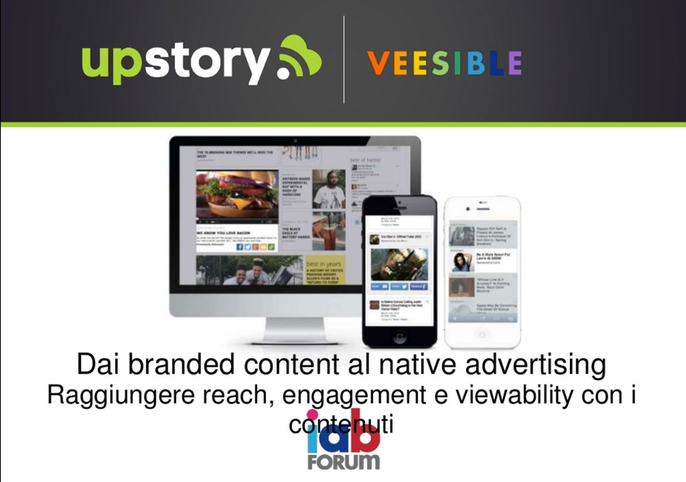 Dai Branded Content al Native Advertising: UpStory e Veesible per IAB Forum 2015